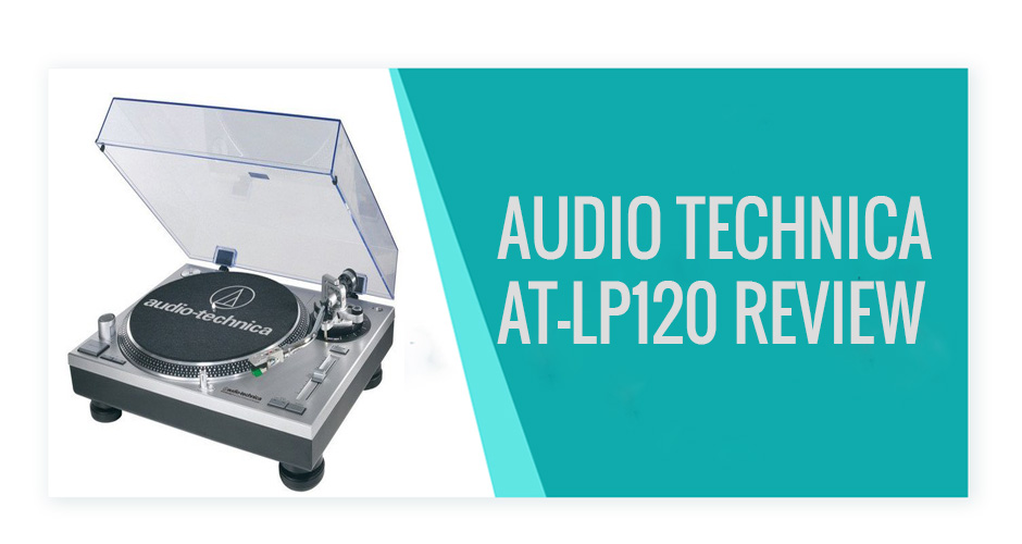 Audio Technica AT-LP120 Review