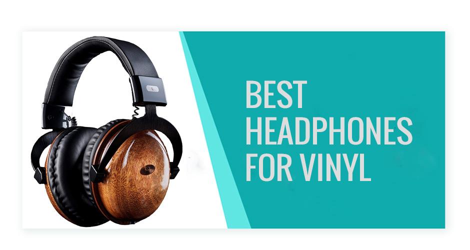 Best Headphones For Vinyl