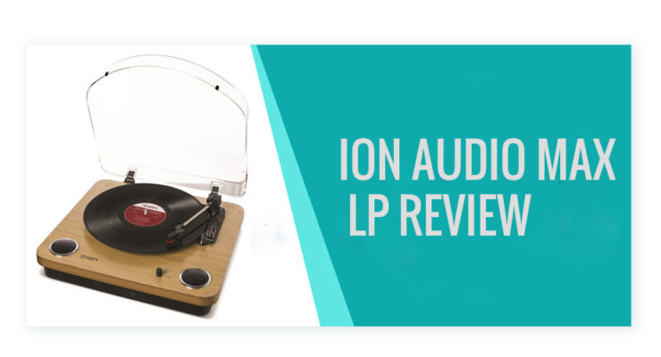 Ion audio max LP Review