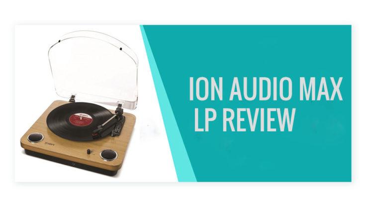 Ion audio max LP Review