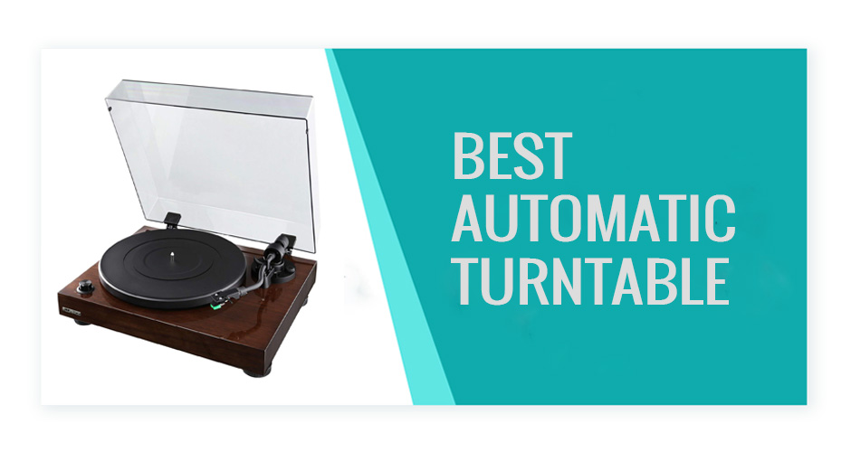 Best Automatic Turntable