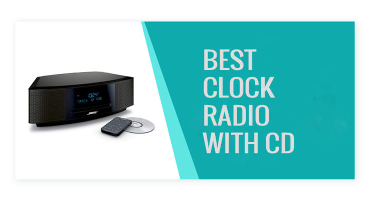 Best Clock Radio with CD