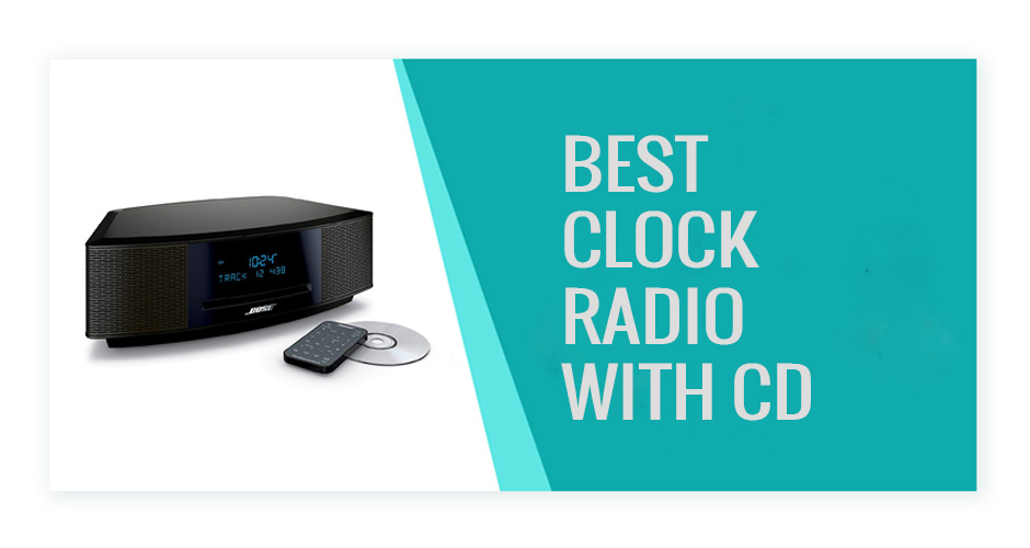 Best Clock Radio with CD