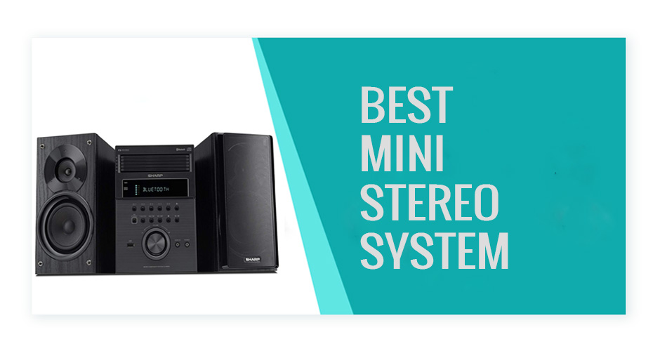 Best Mini Stereo System (Sep  2019) Reviews And Buying Guide
