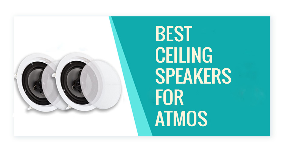 Best Ceiling Speakers for Atmos