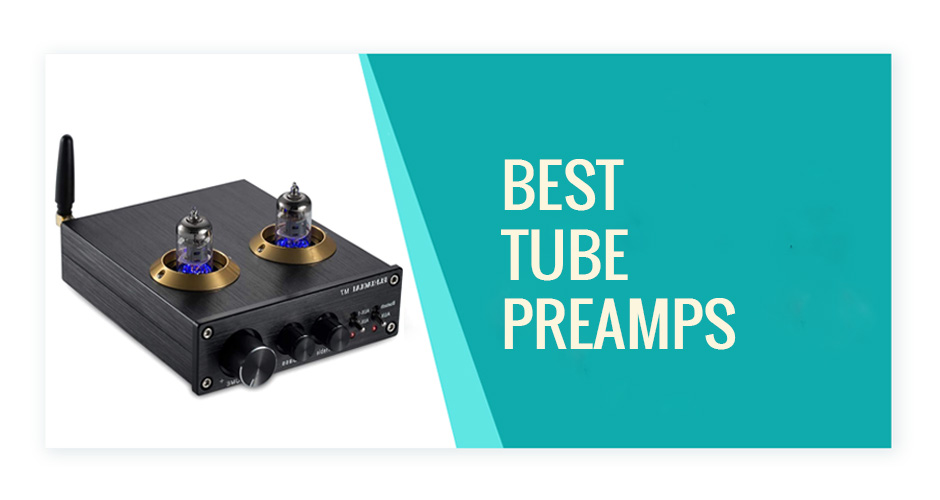 Best Tube Preamps